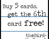 Any 6 cards for 25.00 / Buy 5 Cards, Get the 6th Free