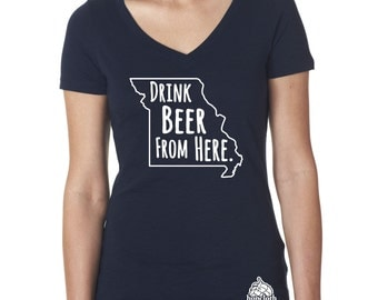 Craft Beer Shirt- Missouri- MO- Drink Beer From Here- Women's v-neck t-shirt