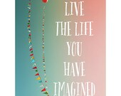Postcard - Single Card - Blank Cards - Live The Life You Have Imagined - Banner - Flag - Bunting- Quote - Text  - Water - Inspiration - Love