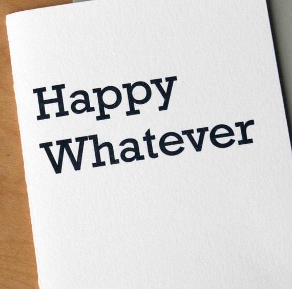Happy Whatever - letterpress card