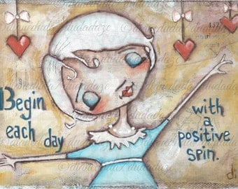 Print of my original mixed media inspirational motivational painting - Positive Spin