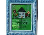 Home Sweet Home - Origina...
