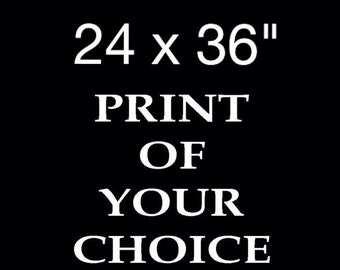"XL Print - 24x36"" - Of your choice"