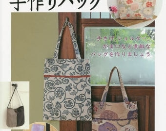 Handmade Bags Using Traditional JAPANESE FABRICS - Japanese Craft Book
