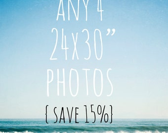 Any 4 24x30 photographs - SAVE 15%, you choose, large wall art, large photo set, beach, nursery, blossoms, typography art, ocean photography