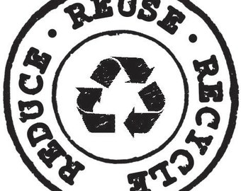 P47 Recycle, reuse, reduce rubber stamp.