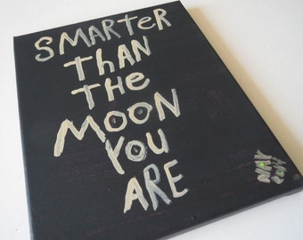 Smarter Than The Moon Word Quote Original Art Text Painting