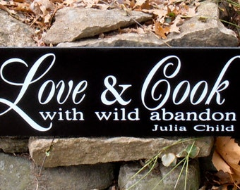 Love and Cook with wild abandon Kitchen Wood Sign