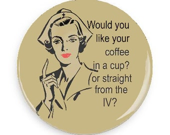 Funny Gift, Funny Coffee Fridge Magnet for Nurse, Funny Gift for Coffee Lovers