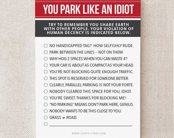 "Funny Sticky Notes. Sarcastic. Awesome. For Man, Woman, Him, Her, Friend. Gag Cheap Gift. Under 10. ""You Park Like An Idiot"" (NSN-X018)"