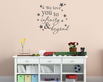 We love you to infinity and beyond - Nursery Bedroom Decor - Infant - Little Boy or Girl - Vinyl Wall Art Saying Words Decal Stickers 1684
