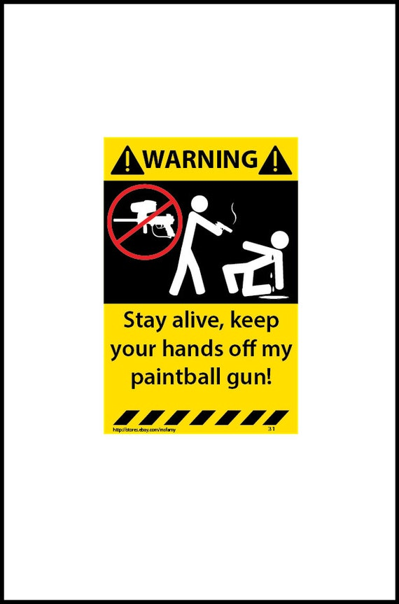 Stay Alive Keep Your Hands Off My Paintball Gun Warning Vinyl