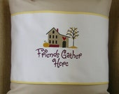 Friends Gather Here Embroidered Pillow, Embroidered Pillow Wrap, Pillow Wrap, Throw Pillow, Decorative Pillow