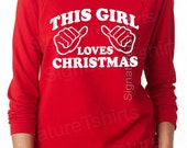 Off Shoulder Sweater, This Girl Loves Christmas, Funny Christmas Tee, Christmas Sweater, Ugly Christmas Sweater