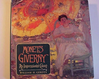 Monet's Giverny Book Claude Monet in Giverny an Impressionist Colony Paintings Photos Art Book Waterlilies