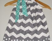 Gray white TEAL  Chevron Pillowcase dress available in size 3, 6,9,12,18 months 2t,3t,4t,5t,6,7,8,10,12
