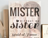 Will you be my Maid of Honor Print, I have my Mister, but can't do it without my Sister print w/photo //Art Print or Canvas // W-Q01-1PS AA9