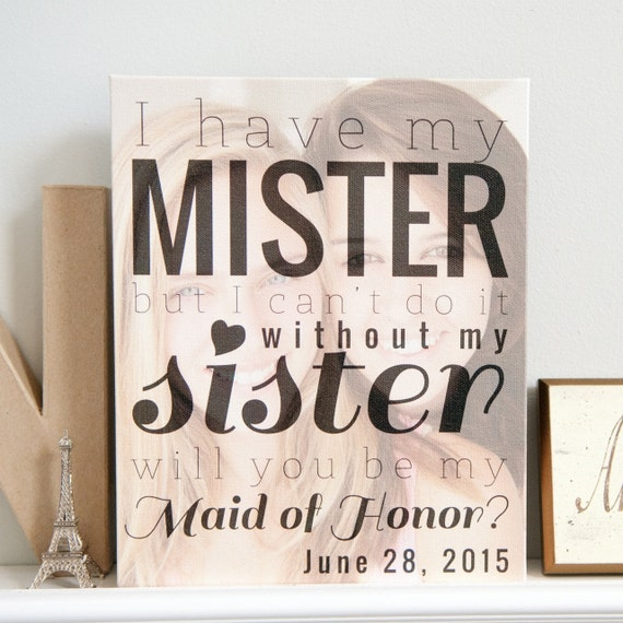 Friendship Quotes Maid Of Honor Speech: Will You Be My Maid Of Honor Print I Have My Mister But