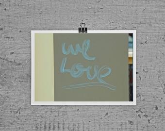 We Love - 4 x 6 photograph