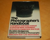 The PHOTOGRAPHER'S Handbook - A Complete Reference Manual of Photographic Techniques, Procedures, Equipment and Style - 1,200 Illustrations
