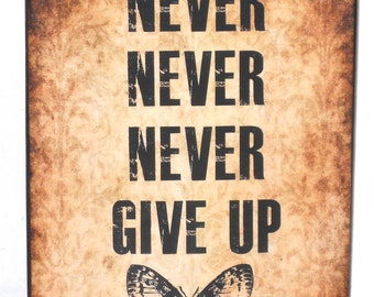 Never Give Up Motivational / Inspirational Wood Block / Shelf Sitter / Sign