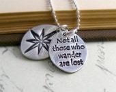 Compass Necklace Not All Those Who Wander Are Lost Necklace Inspirational Words Necklace Hand Stamped PMC Silver Nautical Necklace