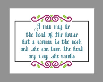 A Man May Be The Head Of The House Quote Cross Stitch PDF PATTERN Only