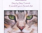 Step by Step Art Tutorial - Emerald Eyes Scratch Art