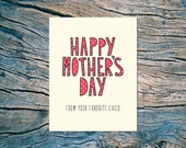 Happy Mother's Day (from your favorite child) - A2 folded note card & envelope - SKU 206
