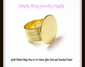 Gold Plated Adjustable Ring Bases - 15-16mm Glue Pad and Brushed Band - 1 piece