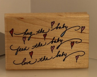 Hug, Love, Feed the Baby Rubber Stamp