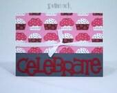 Celebration Congratulation Card - Cupcakes - for Graduations, Birthdays, Achievements