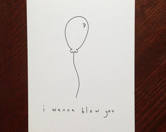 I Wanna Blow You - Handmade Card
