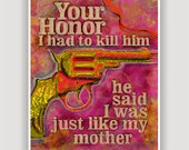 YOUR HONOR I Had To Kill Him, digital illustration, legal humor, murder, law, gun violence, funny print