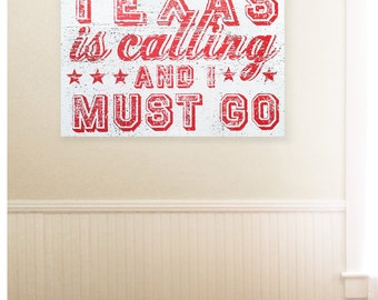 Texas is Calling and I Must Go rustic wooden sign 16 x 22