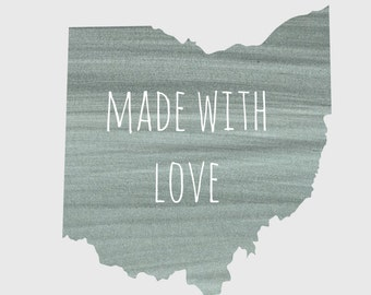 "Ohio ""Made With Love"" Grey 8x10 Print"