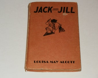 Jack and Jill, Louisa May Alcott, Vintage Book, Childrens Book, Early Printing, Vintage Collectible, Classic, Very Old Book, Nursery Rhyme