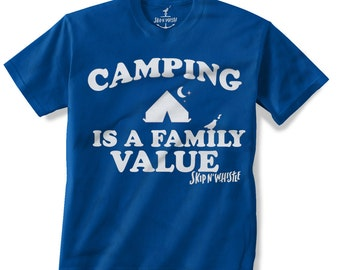 CAMPING is a Family Value -- KIDS T shirt -- (7 color choices) Size 2t, 3t, 4t, youth xs, yth sm, yth med, yth lg