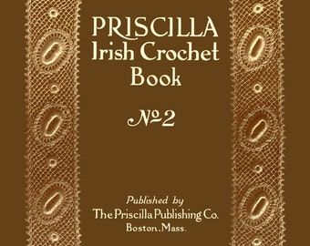 Priscilla Irish Crochet Book #2 c.1912 - Even More Patterns & Motifs (PDF Ebook Digital Download)