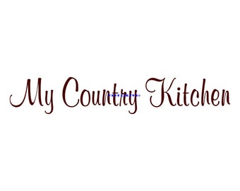 My Country Kitchen - Wall Decal - Vinyl Wall Decals, Wall Decor, Wall Sticker, Kitchen Wall Decal, Country Kitchen, Kitchen Decor