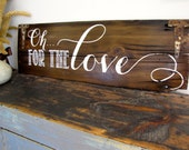 Oh for the LOVE Reclaimed Barn Wood Sign- 100 year old Barn Wood Wall Decor