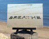 Beach Theme Photo BREATHE Sentiment on Small Black Wood Easel, Beach Stone Word, gift for Mom, unique teacher gift, coastal décor, yoga art