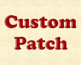 Custom Patch Design - Made from your image