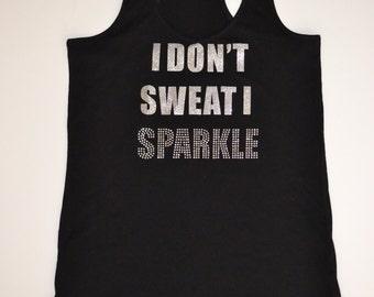 I don't sweat Tank top