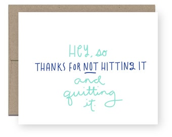 Father's Day Card - Hey so, thanks for not hitting it and quitting it.
