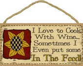 """I Love To Cook With Wine...Sometimes I Even Put Some In The Food 5"""" x 10"""" Prim SUNFLOWER KITCHEN SIGN Wall Plaque"""