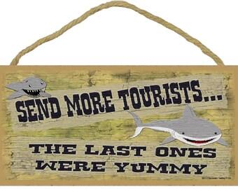 "Send More Tourists The Last Ones Were YUMMY SHARK 5"" x 10"" SIGN Plaque Tiki Bar Surf Beach Seaside Nautical Decor"