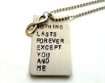 Nothing Lasts Forever Except you and me - Biffy Clyro - Mountains - Handstamped charm with quote