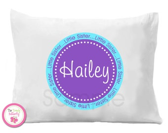 Little Sister , Big Sister , Middle Sister Personalized Pillow Case