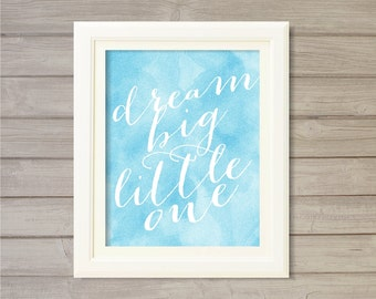Dream Big Little One Blue Watercolor Nursery Wall Art Printable-8x10- Instant Download Digital Print Poster Decor Baby Boy Shower Gift